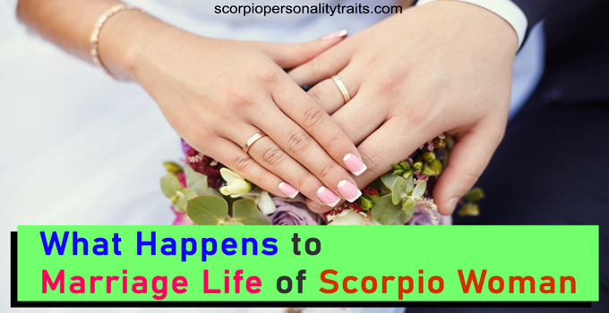What Happens To Marriage Life Of Scorpio Woman - Scorpio